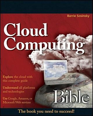 Cloud Computing Bible By Sosinsky, Barrie