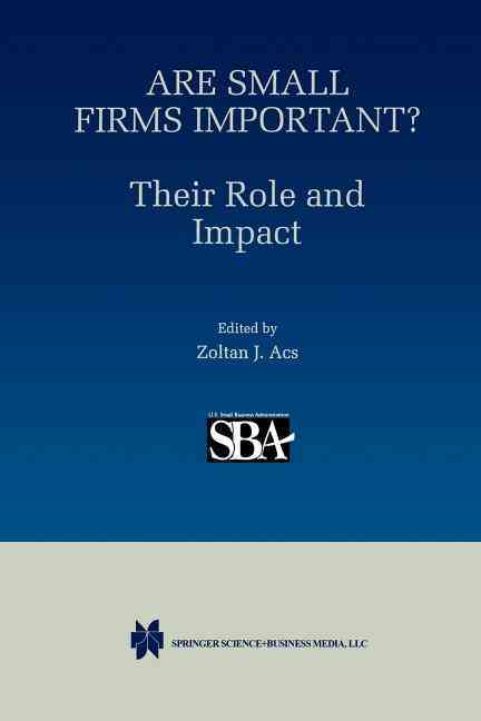 Are Small Firms Important? Their Role and Impact By Ackermann, Stephen (EDT)